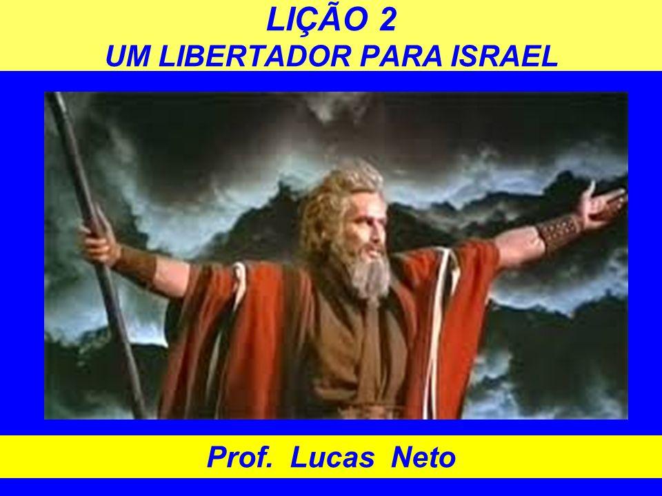 LIÇÃO 2 UM LIBERTADOR PARA ISRAEL Prof. Lucas Neto