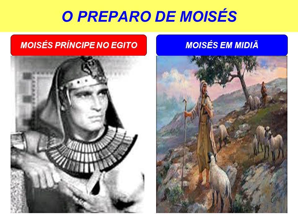 O PREPARO DE MOISÉS MOISÉS EM MIDIÃMOISÉS PRÍNCIPE NO EGITO