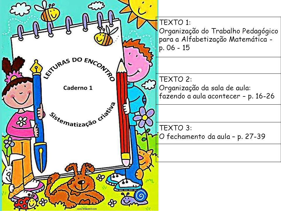 TEXTO 1: Organização do Trabalho Pedagógico para a Alfabetização Matemática - p.