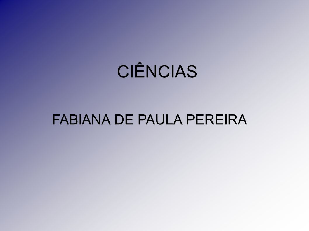 CIÊNCIAS FABIANA DE PAULA PEREIRA