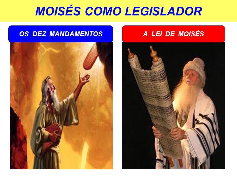MOISÉS COMO LEGISLADOR OS DEZ MANDAMENTOSA LEI DE MOISÉS