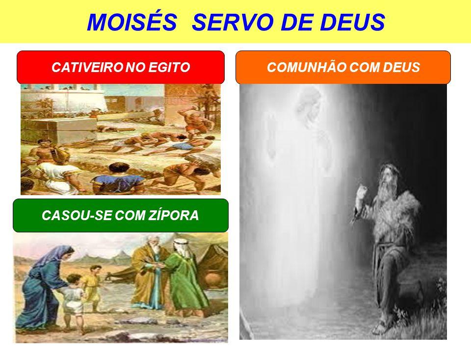 MOISÉS SERVO DE DEUS CATIVEIRO NO EGITOCOMUNHÃO COM DEUS CASOU-SE COM ZÍPORA