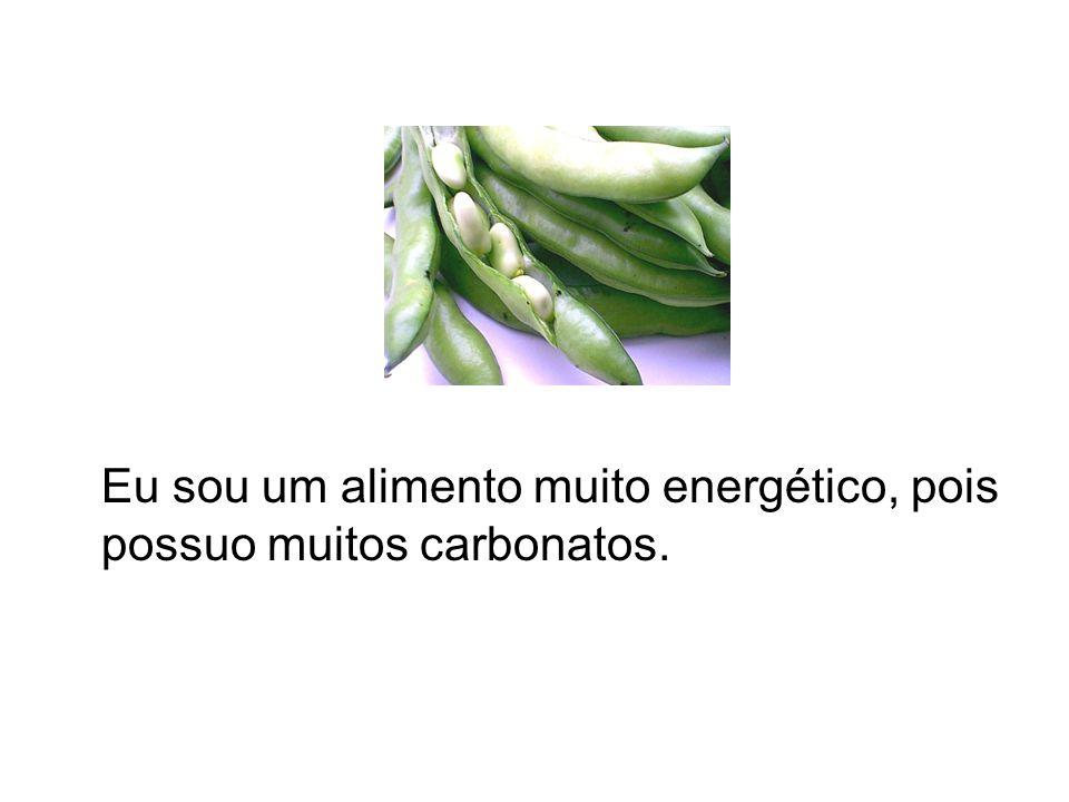 Eu sou um alimento muito energético, pois possuo muitos carbonatos.