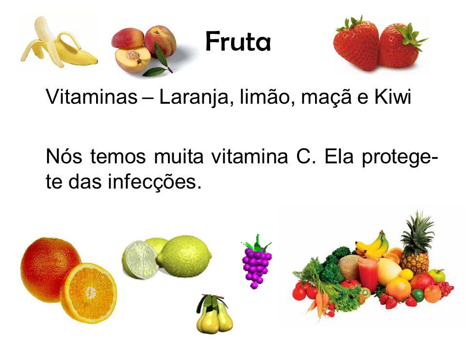 Fruta Vitaminas – Laranja, limão, maçã e Kiwi Nós temos muita vitamina C. Ela protege- te das infecções.