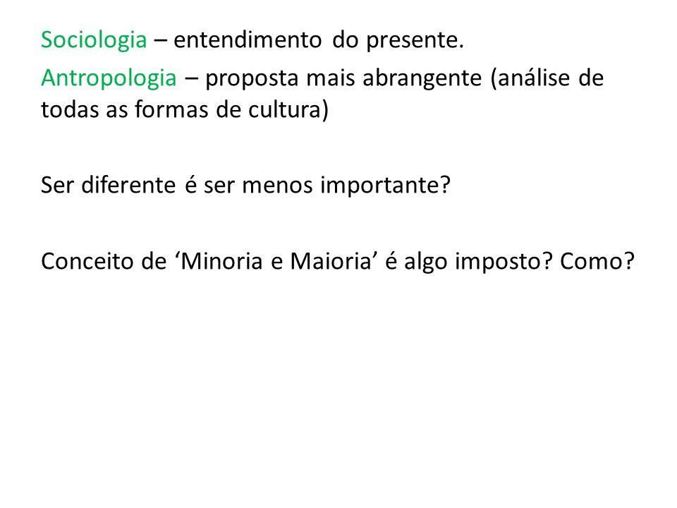 Sociologia – entendimento do presente.