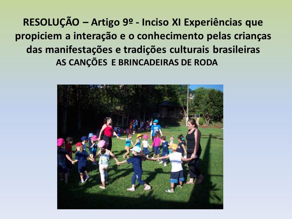 As canções e brincadeiras de roda Atividade: Cantar uma ou algumas músicas de roda do folclore brasileiro e brincar de roda ao som dessa ou dessas canções.