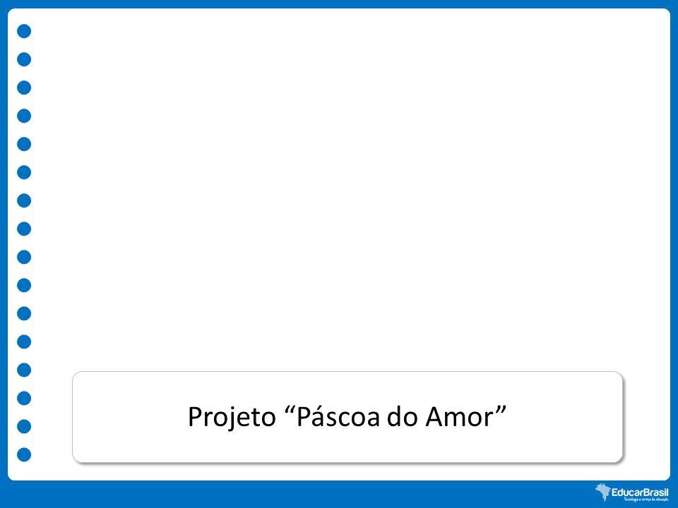 """Projeto """"Páscoa do Amor"""""""