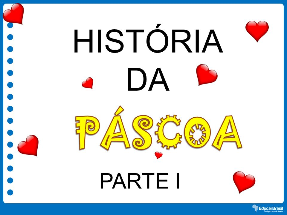 HISTÓRIA DA PARTE I