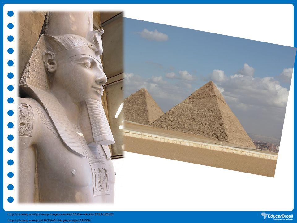 http://pixabay.com/pt/memphis-egito-rams%C3%A9s-ii-fara%C3%B3-582002/ http://pixabay.com/pt/pir%C3%A2mide-ghyze-egito-195009/
