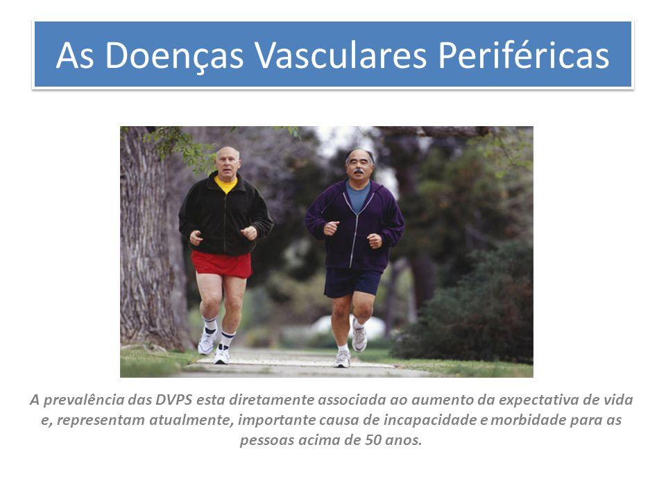 As Doenças Vasculares Periféricas A prevalência das DVPS esta diretamente associada ao aumento da expectativa de vida e, representam atualmente, impor