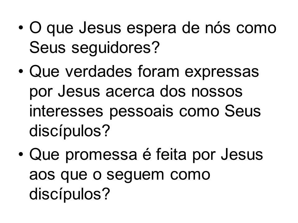 O que Jesus espera de nós como Seus seguidores.