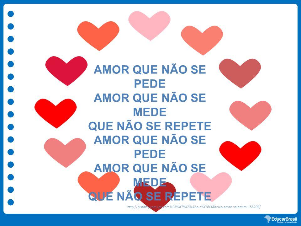 AMOR QUE NÃO SE PEDE AMOR QUE NÃO SE MEDE QUE NÃO SE REPETE http://pixabay.com/pt/cora%C3%A7%C3%A3o-c%C3%ADrculo-amor-valentim-153209/