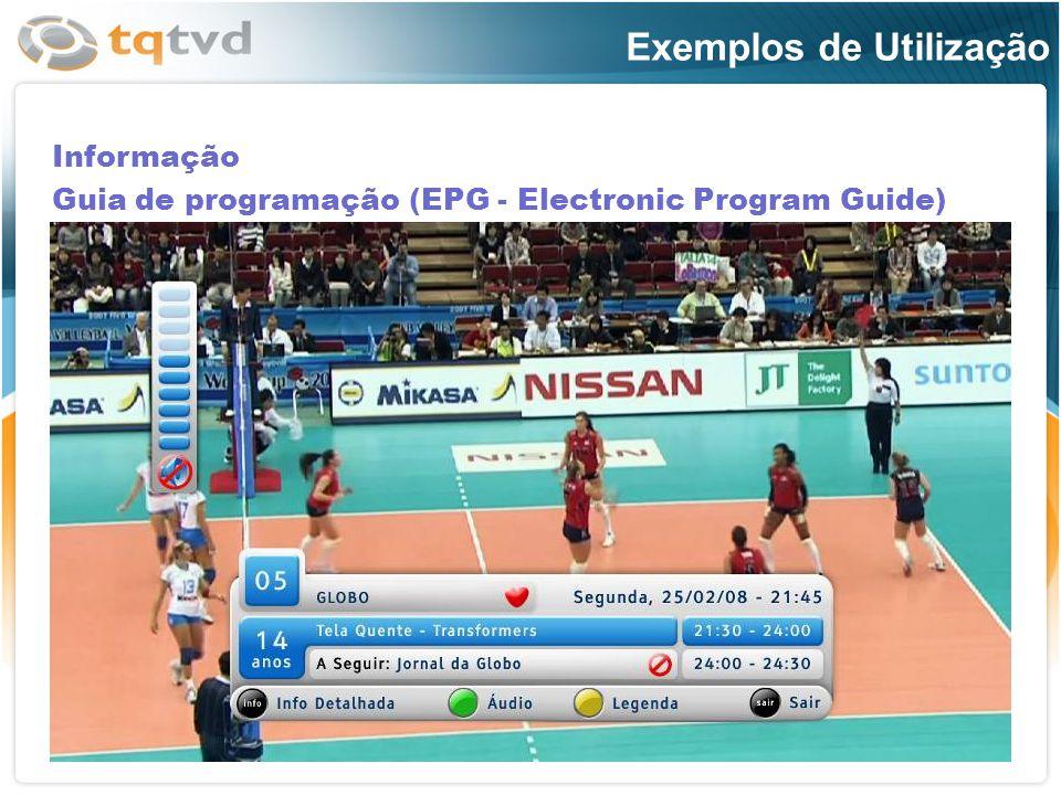 Informação Guia de programação (EPG - Electronic Program Guide) Exemplos de Utilização