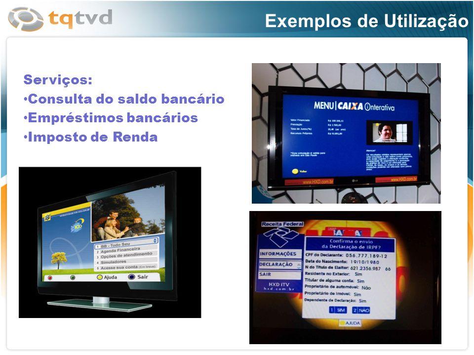 Serviços: Consulta do saldo bancário Empréstimos bancários Imposto de Renda Exemplos de Utilização