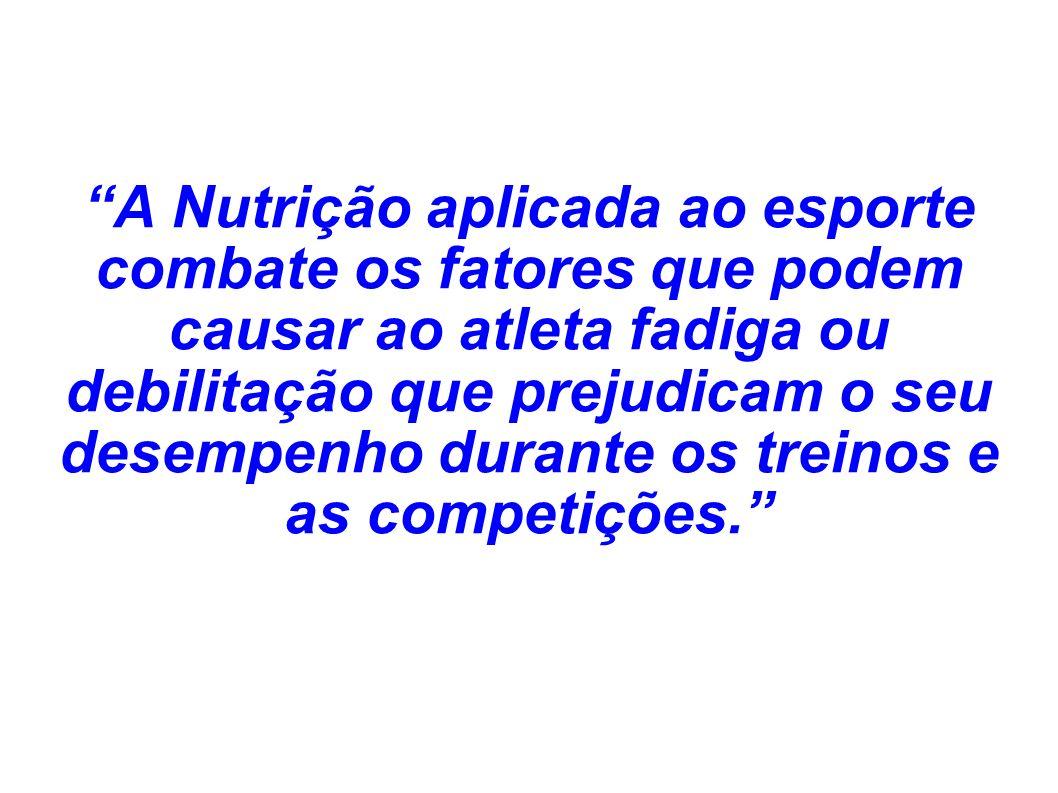 A Nutrição aplicada ao esporte combate os fatores que podem causar ao atleta fadiga ou debilitação que prejudicam o seu desempenho durante os treinos