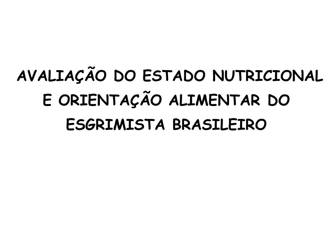 AVALIAÇÃO DO ESTADO NUTRICIONAL E ORIENTAÇÃO ALIMENTAR DO ESGRIMISTA BRASILEIRO