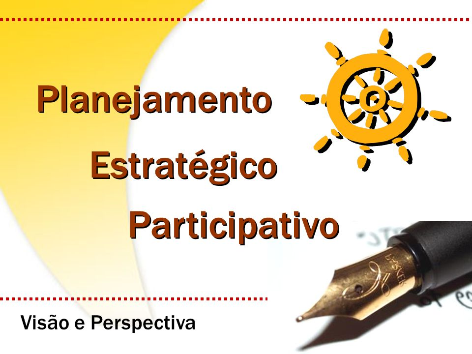 Visão e Perspectiva Estratégico Participativo Planejamento