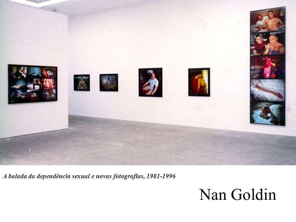 Nan Goldin A balada da dependência sexual e novas fotografias, 1981-1996