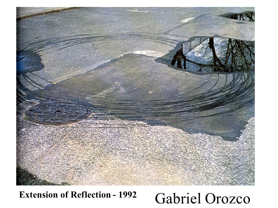 Extension of Reflection - 1992 Gabriel Orozco