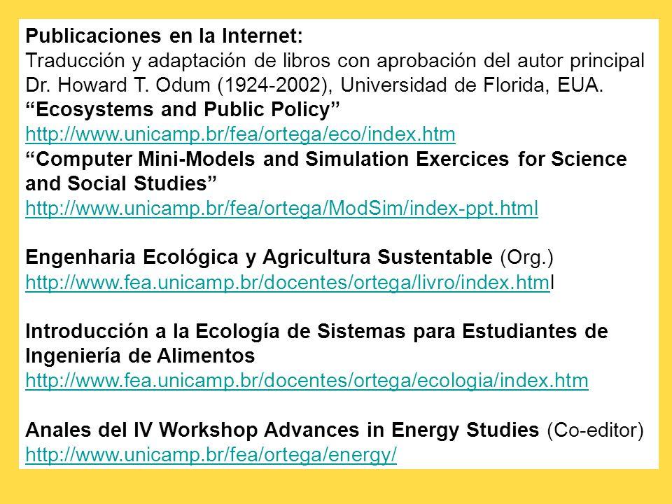 Publicaciones en la Internet: Traducción y adaptación de libros con aprobación del autor principal Dr. Howard T. Odum (1924-2002), Universidad de Flor