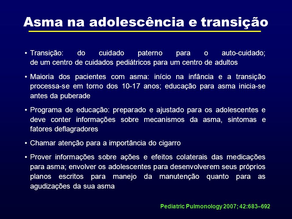 Asma na adolescência e transição Transição: do cuidado paterno para o auto-cuidado; de um centro de cuidados pediátricos para um centro de adultos Mai