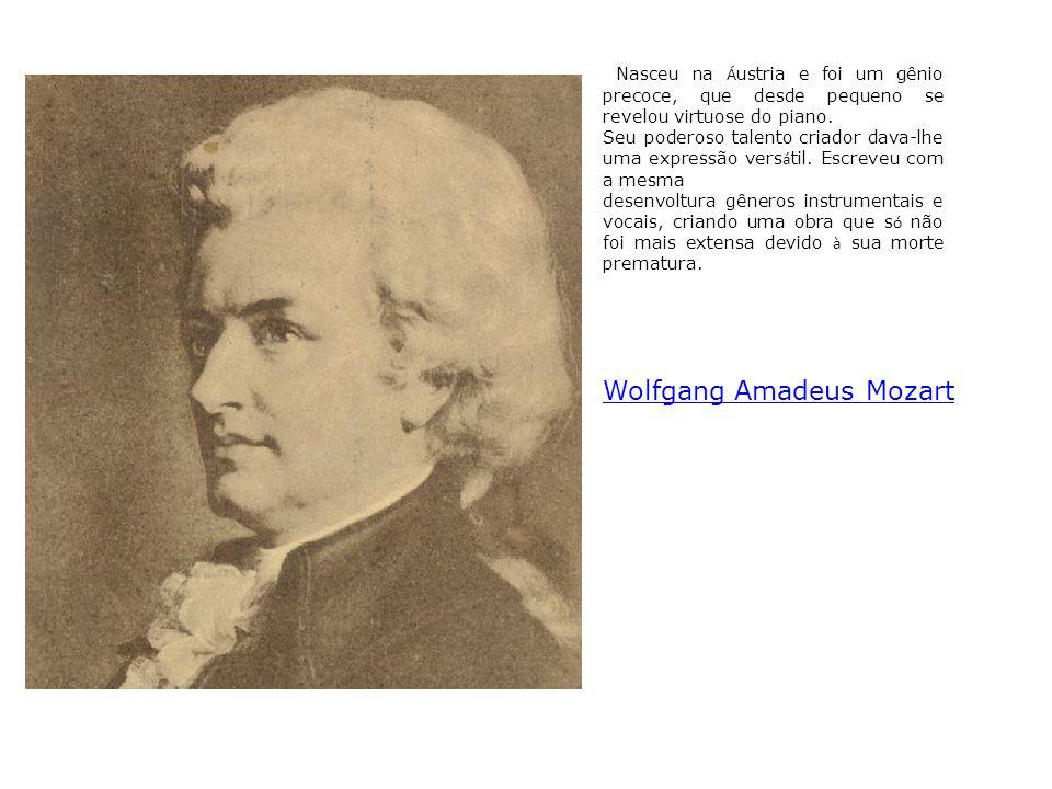 Nasceu na Á ustria e foi um gênio precoce, que desde pequeno se revelou virtuose do piano. Seu poderoso talento criador dava-lhe uma expressão vers á