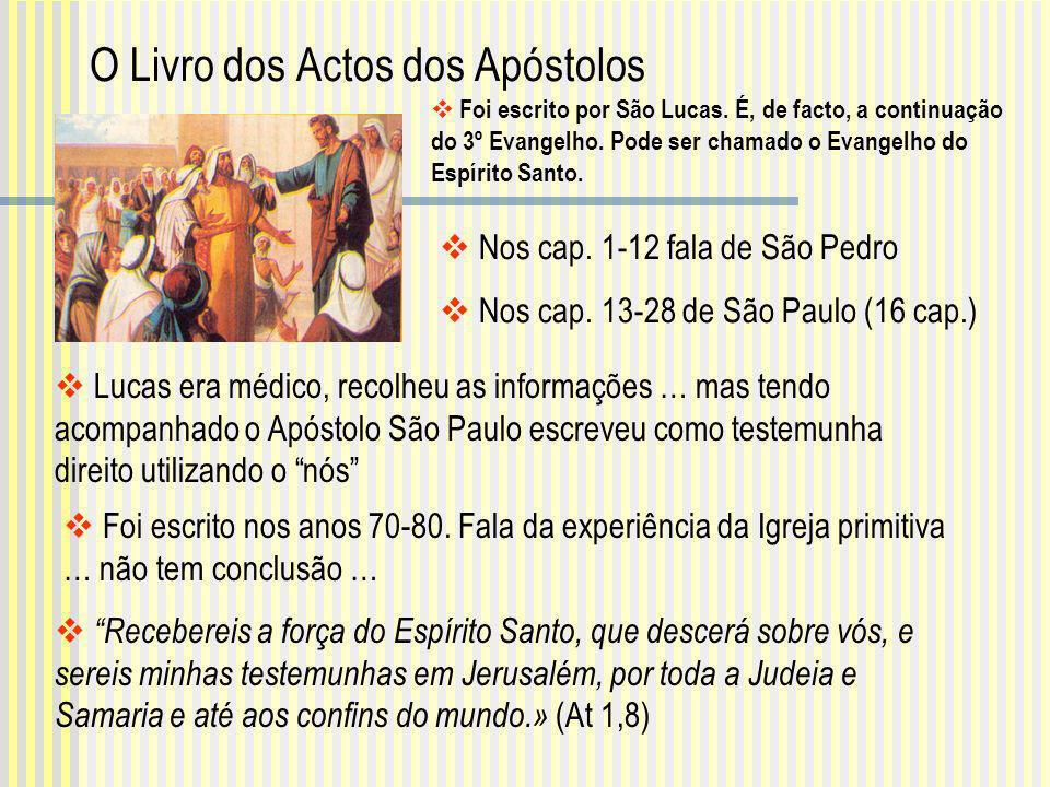 Foi escrito por São Lucas. É, de facto, a continuação do 3º Evangelho. Pode ser chamado o Evangelho do Espírito Santo. Nos cap. 1-12 fala de São Pedro
