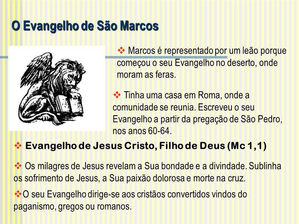 Evangelho de Jesus Cristo, Filho de Deus (Mc 1,1) O Evangelho de São Marcos Marcos é representado por um leão porque começou o seu Evangelho no desert