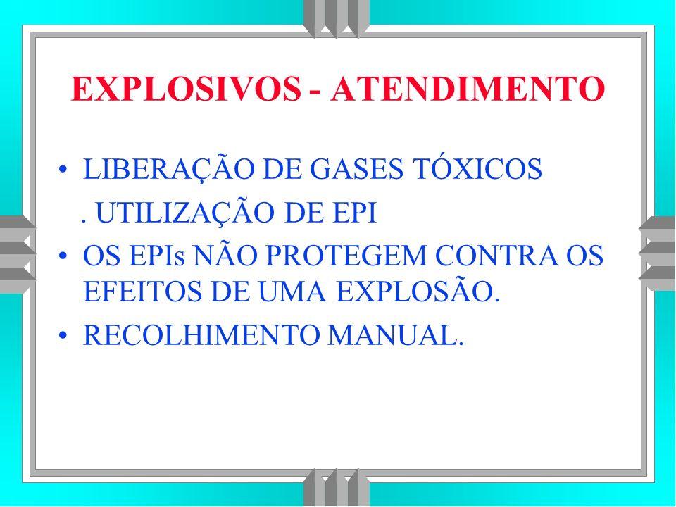 EXPLOSIVOS - ATENDIMENTO LIBERAÇÃO DE GASES TÓXICOS.