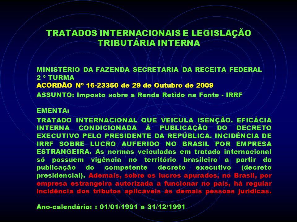 TRATADOS INTERNACIONAIS E LEGISLAÇÃO TRIBUTÁRIA INTERNA MINISTÉRIO DA FAZENDA SECRETARIA DA RECEITA FEDERAL 2 º TURMA ACÓRDÃO Nº 16-23350 de 29 de Out