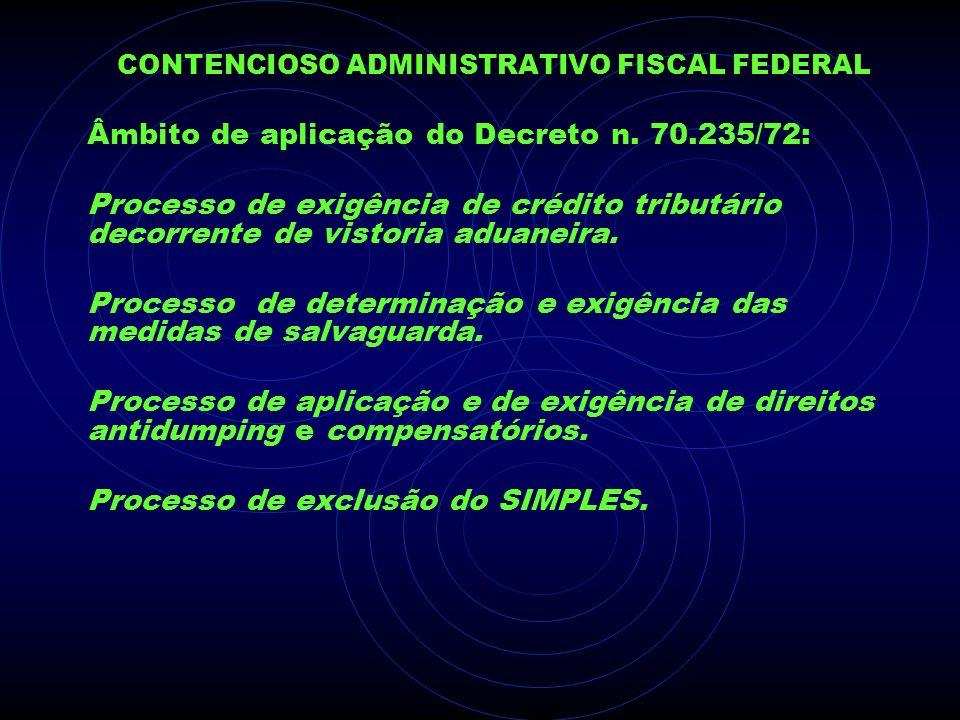 CONTENCIOSO ADMINISTRATIVO FISCAL FEDERAL Âmbito de aplicação do Decreto n. 70.235/72: Processo de exigência de crédito tributário decorrente de visto