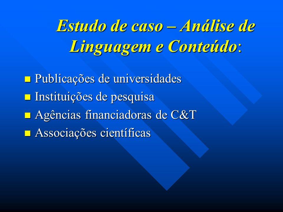 Estudo de caso – Análise de Linguagem e Conteúdo: Publicações de universidades Publicações de universidades Instituições de pesquisa Instituições de p