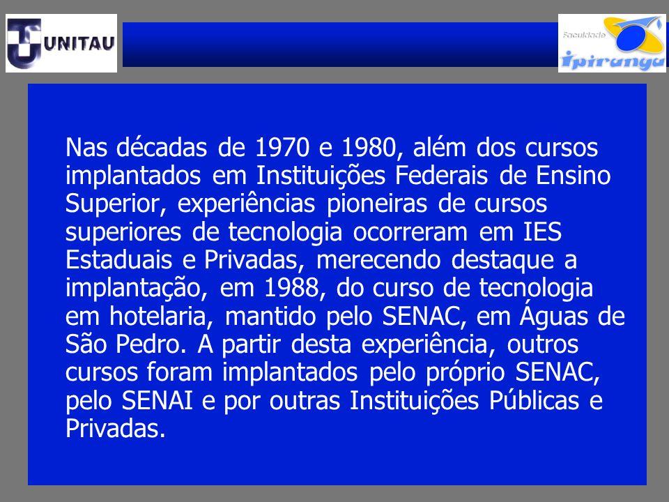 Nas décadas de 1970 e 1980, além dos cursos implantados em Instituições Federais de Ensino Superior, experiências pioneiras de cursos superiores de te