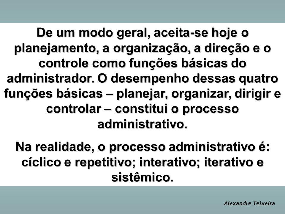 De um modo geral, aceita-se hoje o planejamento, a organização, a direção e o controle como funções básicas do administrador.