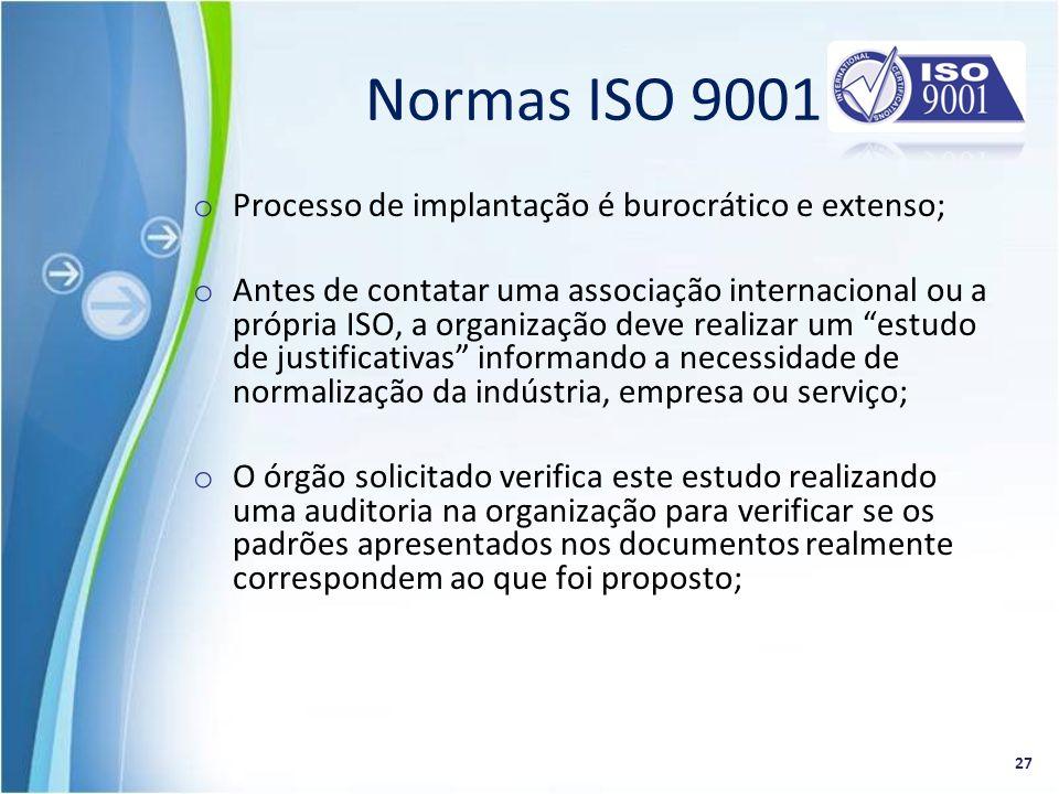 o Processo de implantação é burocrático e extenso; o Antes de contatar uma associação internacional ou a própria ISO, a organização deve realizar um e