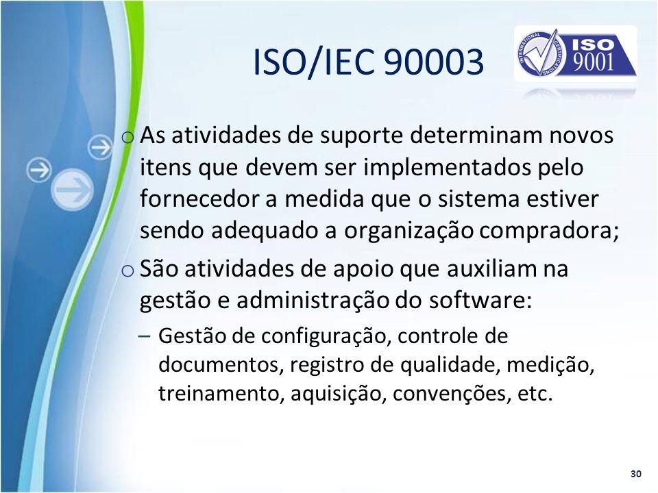 o As atividades de suporte determinam novos itens que devem ser implementados pelo fornecedor a medida que o sistema estiver sendo adequado a organiza