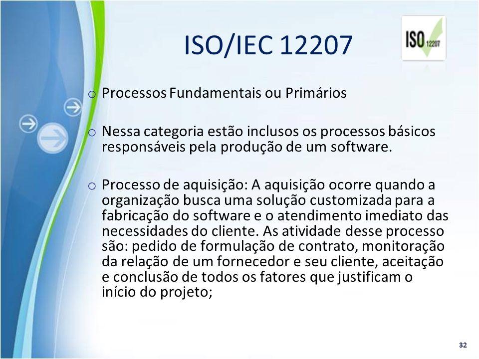 o Processos Fundamentais ou Primários o Nessa categoria estão inclusos os processos básicos responsáveis pela produção de um software. o Processo de a