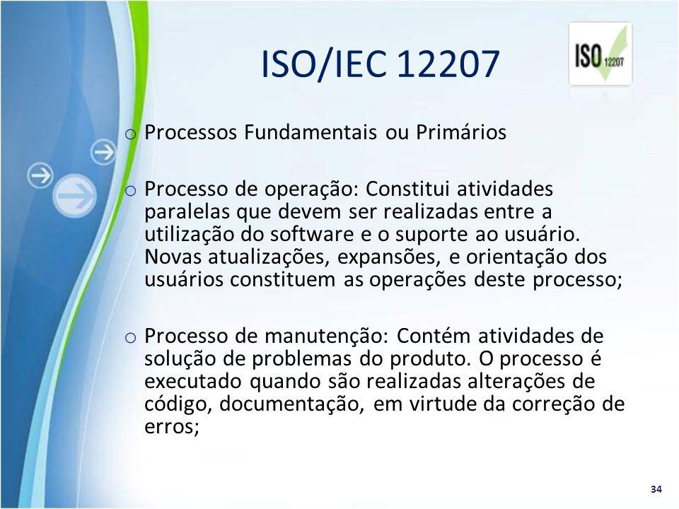 o Processos Fundamentais ou Primários o Processo de operação: Constitui atividades paralelas que devem ser realizadas entre a utilização do software e