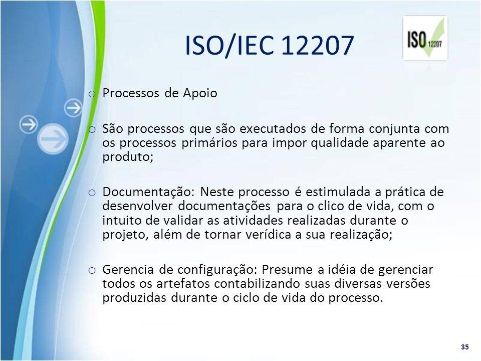 o Processos de Apoio o São processos que são executados de forma conjunta com os processos primários para impor qualidade aparente ao produto; o Docum