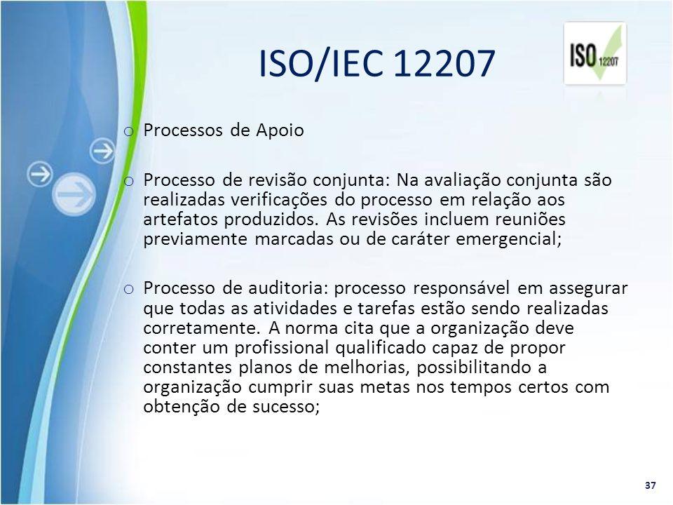 o Processos de Apoio o Processo de revisão conjunta: Na avaliação conjunta são realizadas verificações do processo em relação aos artefatos produzidos