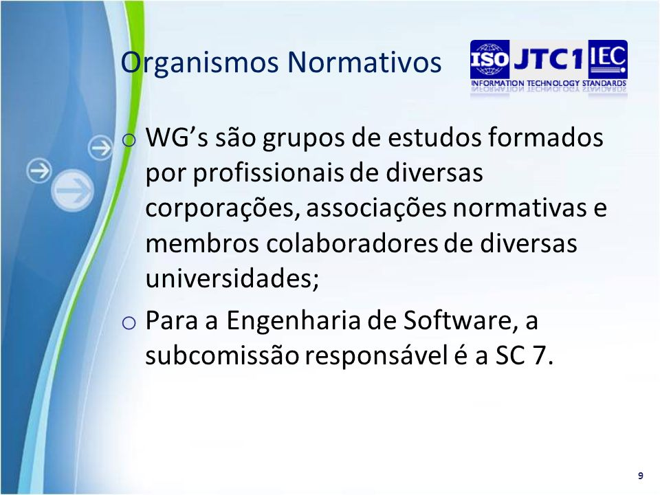 o WGs são grupos de estudos formados por profissionais de diversas corporações, associações normativas e membros colaboradores de diversas universidad