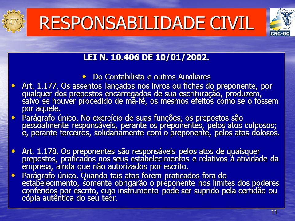 11 RESPONSABILIDADE CIVIL LEI N. 10.406 DE 10/01/2002. Do Contabilista e outros Auxiliares Do Contabilista e outros Auxiliares Art. 1.177. Os assentos