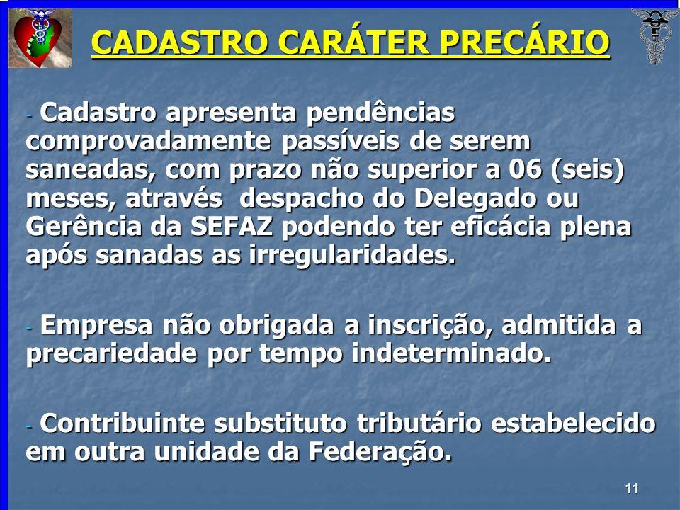 11 CADASTRO CARÁTER PRECÁRIO - Cadastro apresenta pendências comprovadamente passíveis de serem saneadas, com prazo não superior a 06 (seis) meses, at