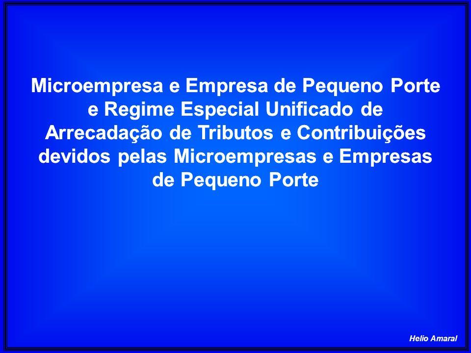 Helio Amaral Microempresa e Empresa de Pequeno Porte e Regime Especial Unificado de Arrecadação de Tributos e Contribuições devidos pelas Microempresa