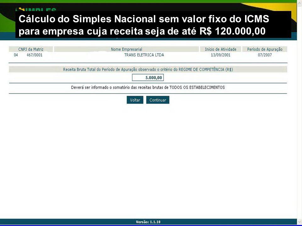 Helio Amaral Cálculo do Simples Nacional sem valor fixo do ICMS para empresa cuja receita seja de até R$ 120.000,00
