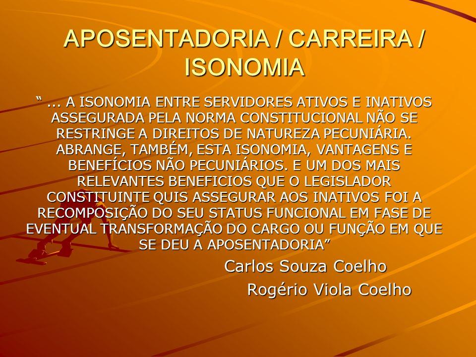 APOSENTADORIA / CARREIRA / ISONOMIA...
