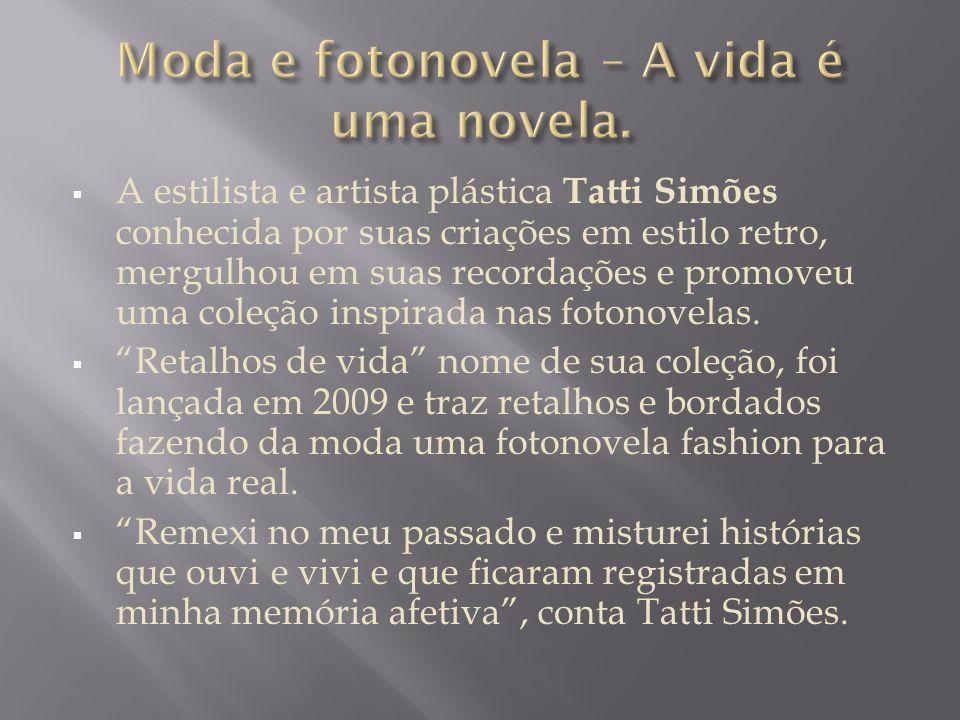 A estilista e artista plástica Tatti Simões conhecida por suas criações em estilo retro, mergulhou em suas recordações e promoveu uma coleção inspirad
