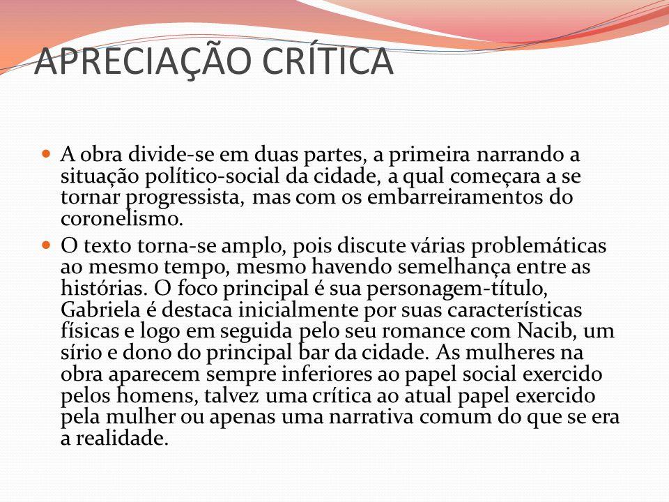 APRECIAÇÃO CRÍTICA A obra divide-se em duas partes, a primeira narrando a situação político-social da cidade, a qual começara a se tornar progressista