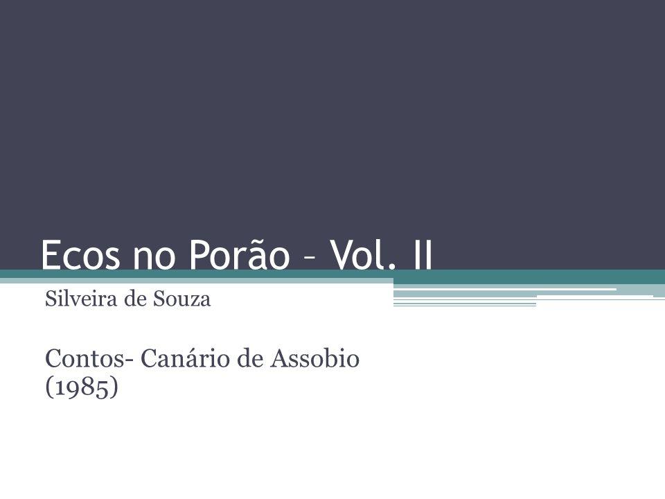Ecos no Porão – Vol. II Silveira de Souza Contos- Canário de Assobio (1985)