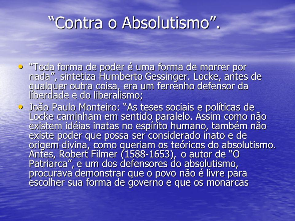 Contra o absolutismo.(...) possuem um poder inato.